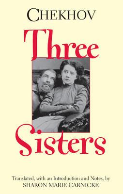 Three Sisters by Anton Chekhov