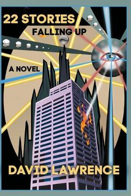 22 Stories: Falling Up: A Novel by David Lawrence