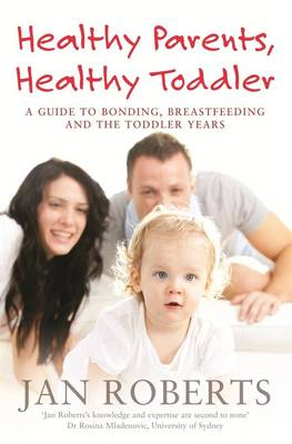 Healthy Parents, Healthy Toddler by Jan Roberts