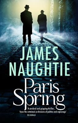 Paris Spring by James Naughtie