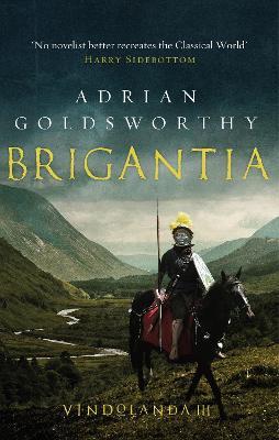 Brigantia by Adrian Goldsworthy