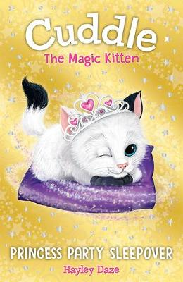 More information on Cuddle the Magic Kitten Book 3: Princess Party Sleepover by Hayley Daze