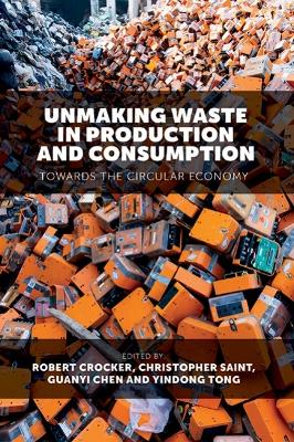 Unmaking Waste in Production and Consumption by Robert Crocker