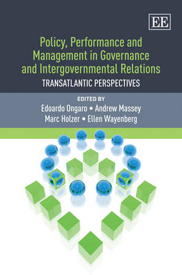 Policy, Performance and Management in Governance and Intergovernmental Relations by Edoardo Ongaro