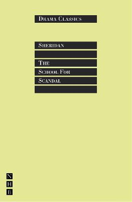 School for Scandal by Richard Brinsley Sheridan