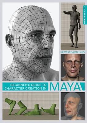 Beginner's Guide to Character Creation in Maya book