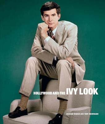 Hollywood And The Ivy Look by Tony Nourmand