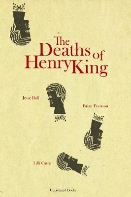 Deaths of Henry King by Brian Evenson