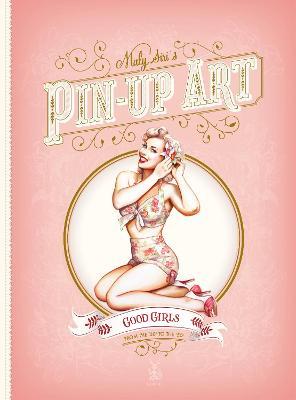 Pin-ups: Good Girls And Bad Girls book