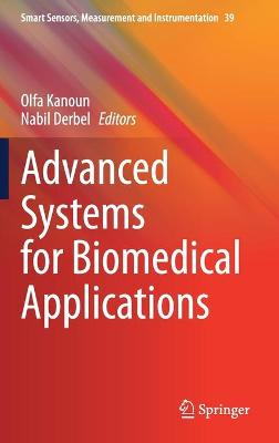 Advanced Systems for Biomedical Applications by Olfa Kanoun