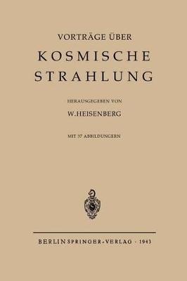 Kosmische Strahlung by Werner Heisenberg