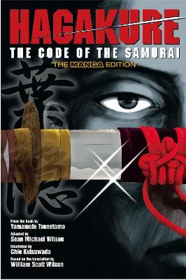Hagakure: Code Of The Samurai (the Manga Edition) by Yamamoto Tsunetomo