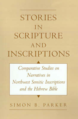 Stories in Scripture and Inscriptions by Simon Parker