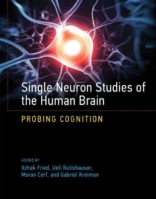 Single Neuron Studies of the Human Brain by Moran Cerf