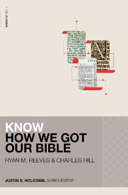 Know How We Got Our Bible by Ryan Matthew Reeves