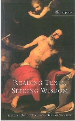 Reading Texts, Seeking Wisdom by David F. Ford