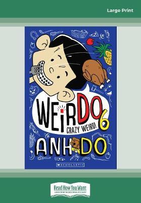 WeirDo #6 Crazy Weird! by Anh Do