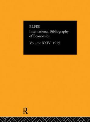 IBSS: Economics Volume 24 by Compiled by the British Library of Political and Economic Science