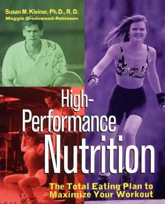 High-Performance Nutrition by Susan M. Kleiner