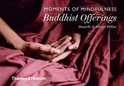 Moments of Mindfulness: Buddhist Offerings by Danielle Follmi