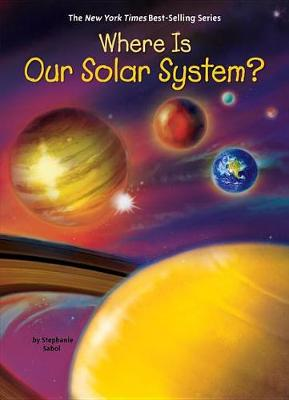 Where Is Our Solar System? by Stephanie Sabol