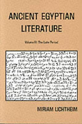 Ancient Egyptian Literature: Volume III: The Late Period by Miriam Lichtheim