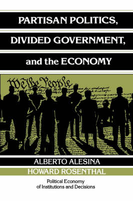 Partisan Politics, Divided Government, and the Economy by Alberto Alesina