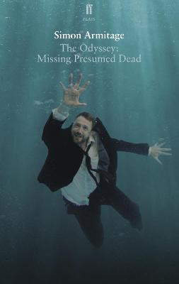 The Odyssey: Missing Presumed Dead by Simon Armitage