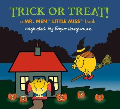 Trick or Treat!: A Mr. Men Little Miss Book by Adam Hargreaves