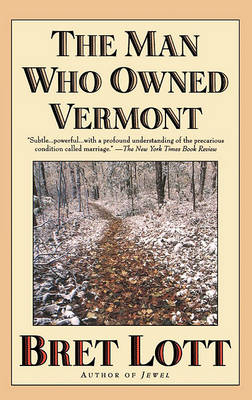 Man Who Owned Vermont by Bret Lott