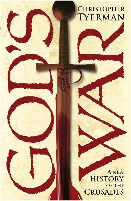 God's War: A New History of the Crusades by Christopher Tyerman