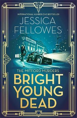 Bright Young Dead: Pamela Mitford and the treasure hunt murder by Jessica Fellowes
