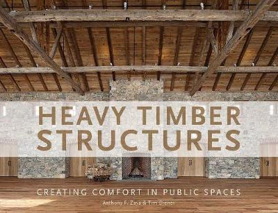 Heavy Timber Structures by Anthony F. Zaya