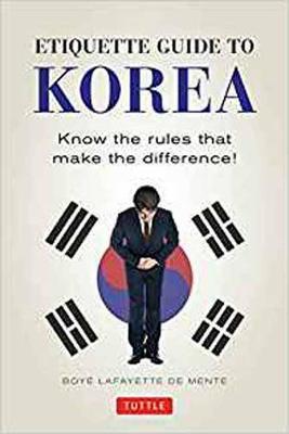 Etiquette Guide to Korea by Boye Lafayette De Mente