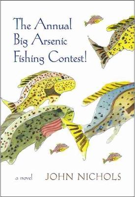 Annual Big Arsenic Fishing Contest! by John Nichols