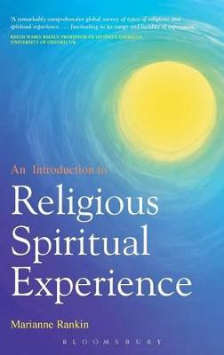An Introduction to Religious and Spiritual Experience by Marianne Rankin