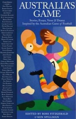 Australia's Game - A Collection of Essays, Memories, Humour by Ross Fitzgerald