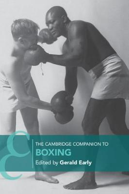 The Cambridge Companion to Boxing by Gerald Early