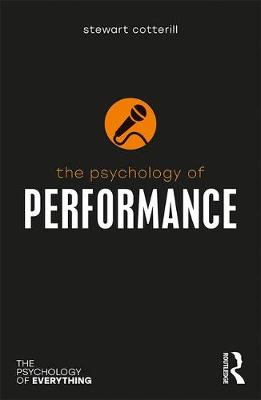 The Psychology of Performance by Stewart T. Cotterill