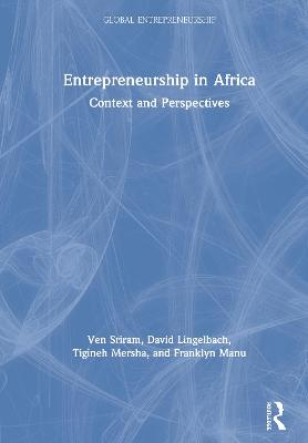 Entrepreneurship in Africa: Context and Perspectives by Ven Sriram
