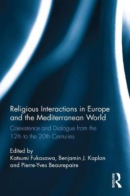 Religious Interactions in Europe and the Mediterranean World by Katsumi Fukasawa
