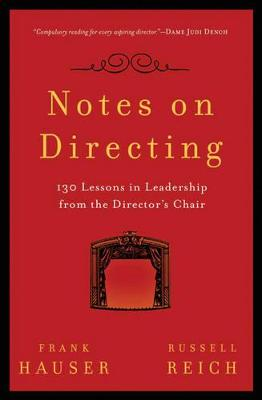Notes on Directing: 130 Lessons in Leadership from the Director's Chair by Frank Hauser