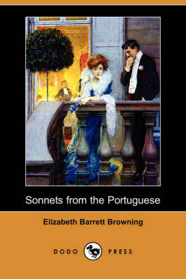Sonnets from the Portuguese (Dodo Press) by Professor Elizabeth Barrett Browning