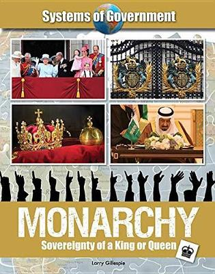 Monarchy: Sovereignty of a King or Queen by Larry Gillespie