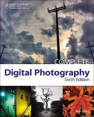 Complete Digital Photography by Ben Long