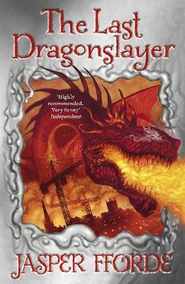 Last Dragonslayer by Jasper Fforde