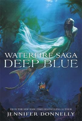 Waterfire Saga: Deep Blue by Jennifer Donnelly