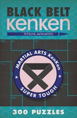 Black Belt KenKen (R) by Tetsuya Miyamoto