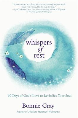 Whispers of Rest by Bonnie Gray