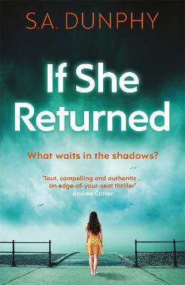 If She Returned: An edge-of-your-seat thriller by S.A. Dunphy